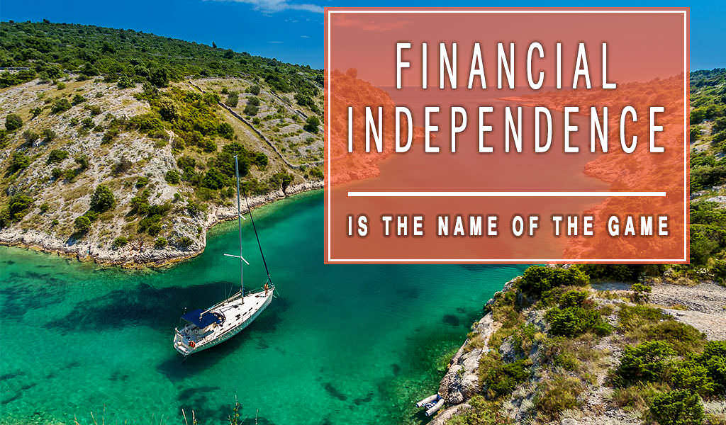 Financial Independence Is The Name Of The Game