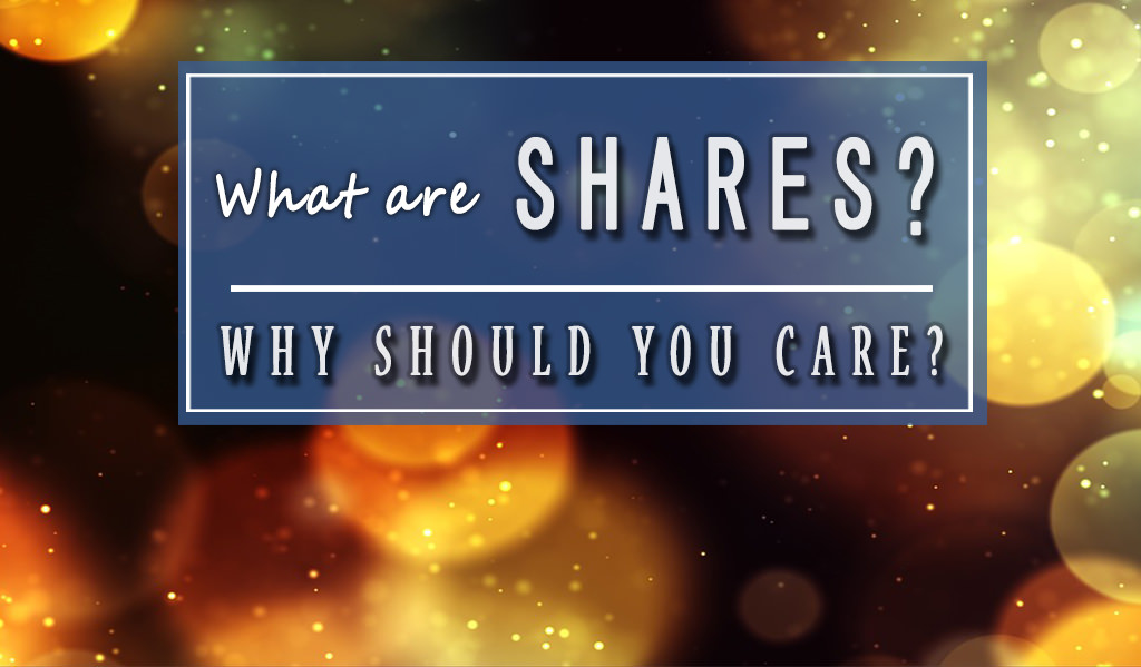 What Are Shares, and Why Should You Care?