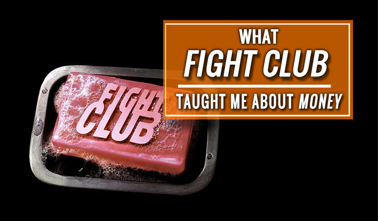 What Fight Club Taught Me About Money