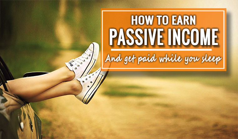 How to Earn Passive Income and Get Paid While You Sleep