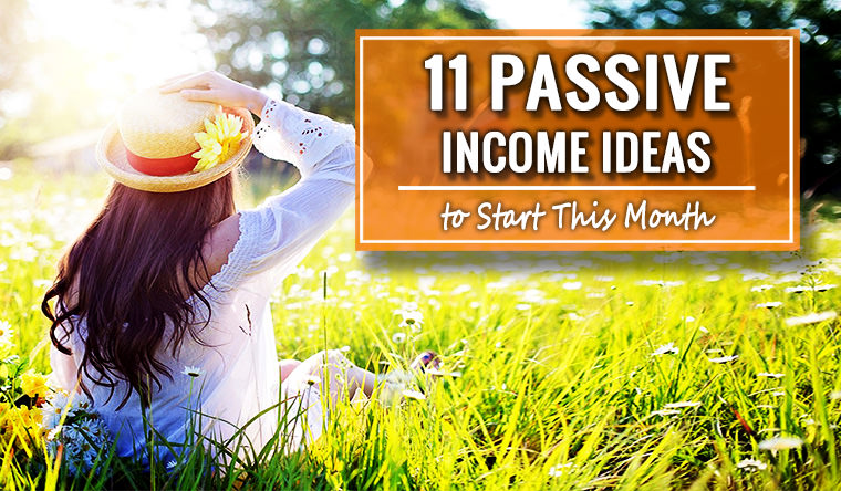 11 Passive Income Ideas to Start This Month
