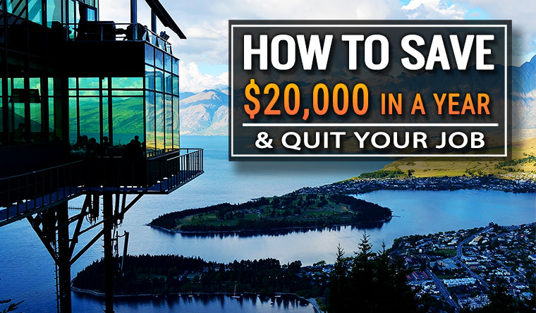 How to Save $20,000 in a Year – and Then Quit Your Job
