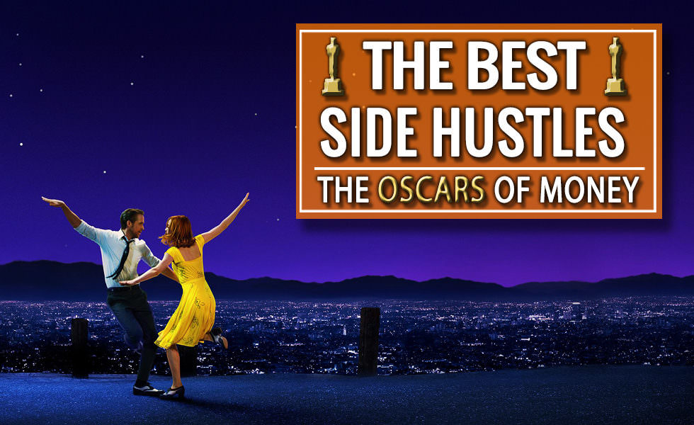 The Best Side Hustles: The Oscars of Money