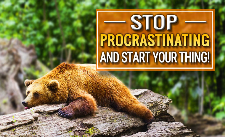 Stop Procrastinating and Start Your Thing!