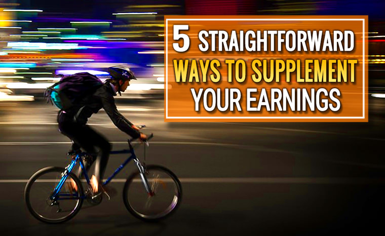 5 Straightforward Ways to Supplement Your Earnings