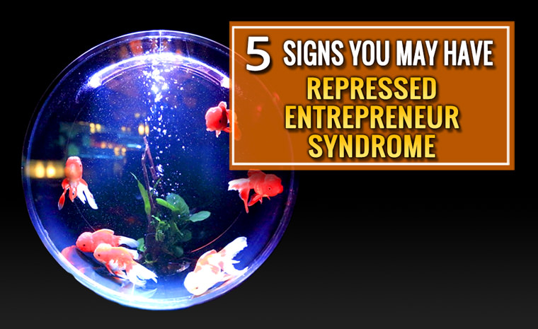 repressed entrepreneur syndrome
