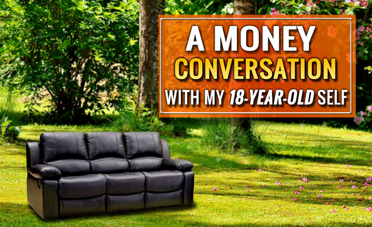 A Money Conversation With My 18-Year-Old Self