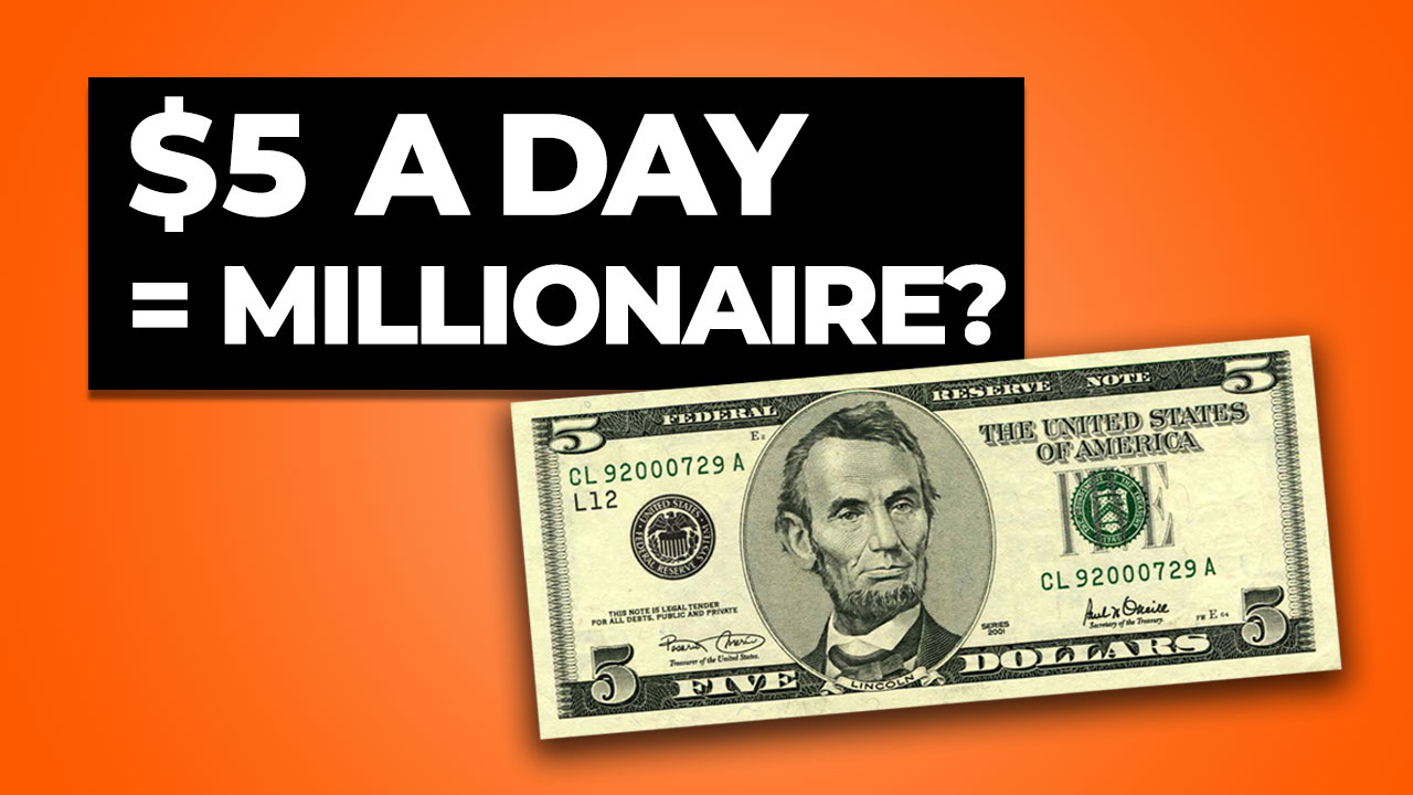 Can You Become a Millionaire with $5 a Day?